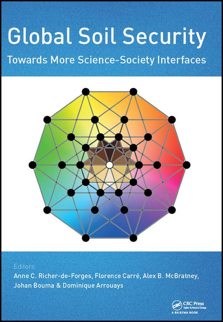 Global Soil Security: Towards More Science-Society Interfaces: Proceedings of the Global Soil Security 2016 Conference, December 5-6, 2016, Paris, France